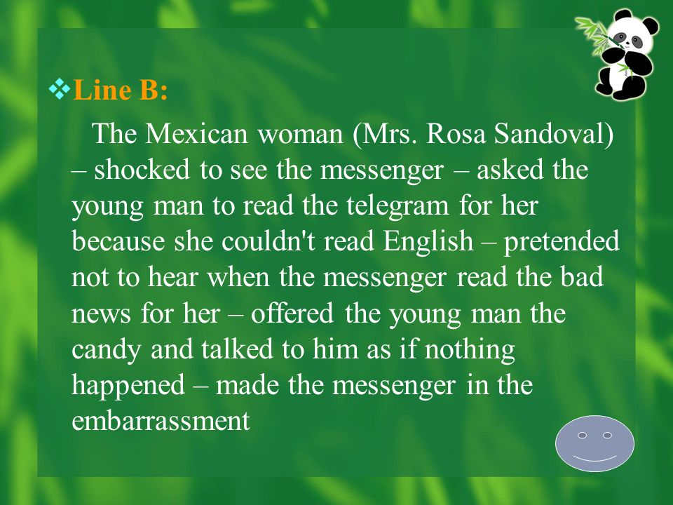 Organization of the Text  Line A: The messenger (Homer) – delivered a telegram to Mr. Rosa Sandoval – felt a little awkward when seeing the old lady