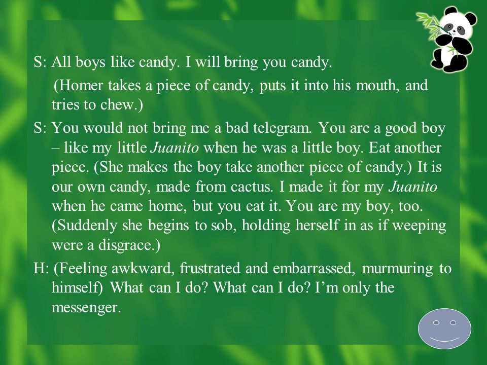 S: All boys like candy.I will bring you candy.