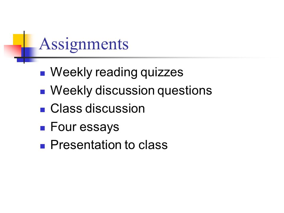 Class activities Quiz Presentation Discussion/debate Explanatory mini-lectures Documentary/Movie clips