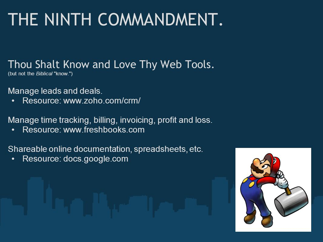 THE NINTH COMMANDMENT. Thou Shalt Know and Love Thy Web Tools.