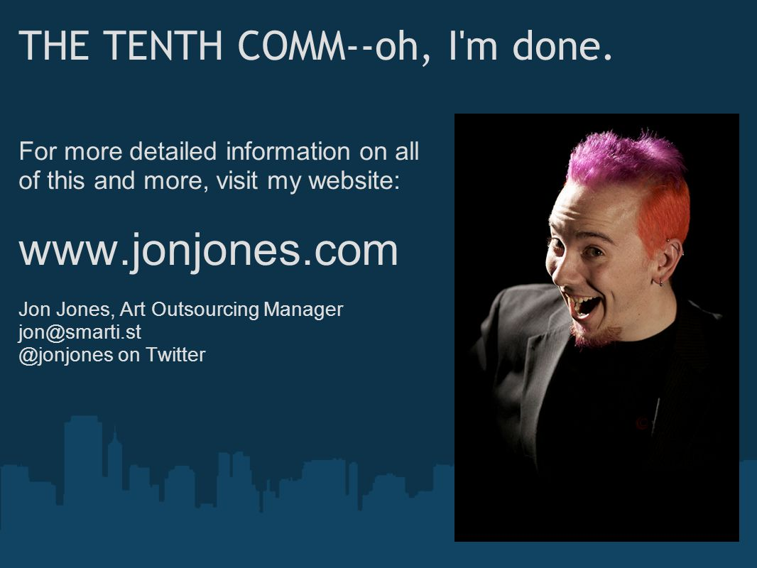 THE TENTH COMM--oh, I m done.
