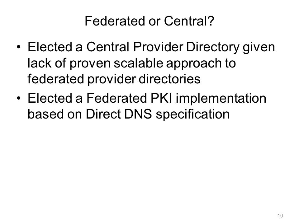 10 Federated or Central.