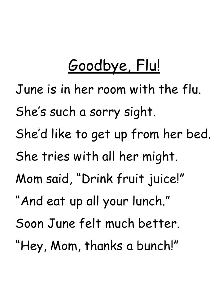 """Goodbye, Flu! June is in her room with the flu. She's such a sorry sight. She'd like to get up from her bed. She tries with all her might. Mom said, """""""