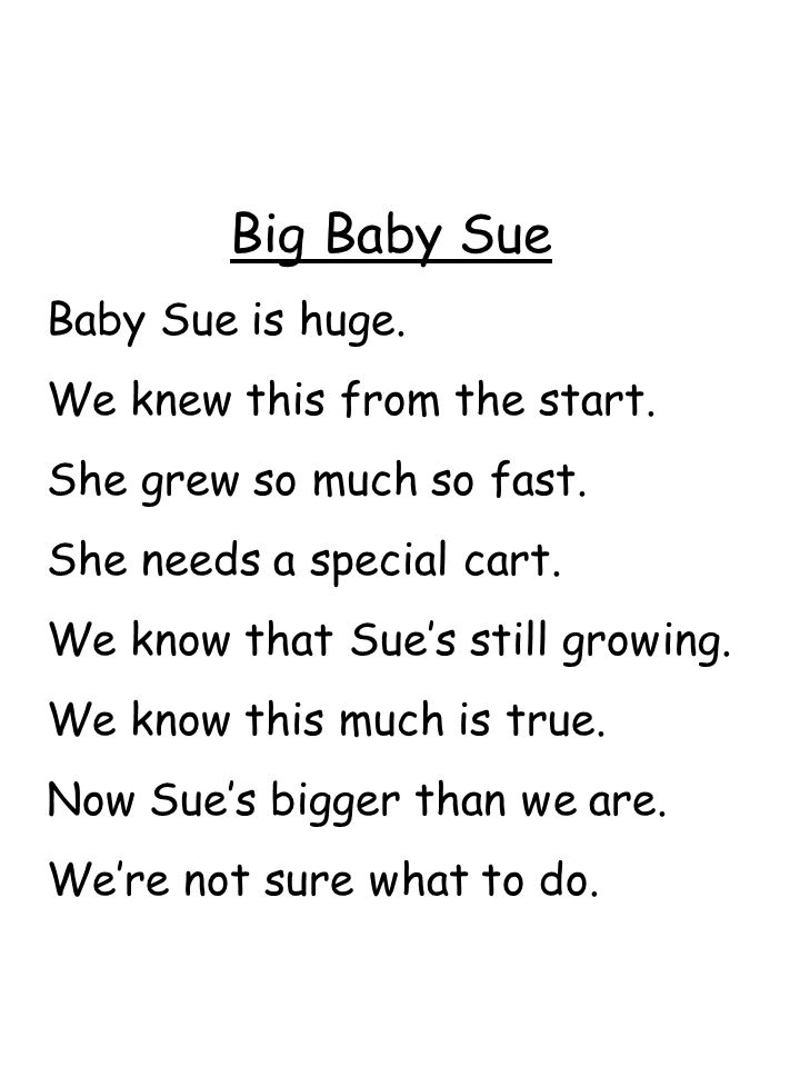 Big Baby Sue Baby Sue is huge. We knew this from the start. She grew so much so fast. She needs a special cart. We know that Sue's still growing. We k