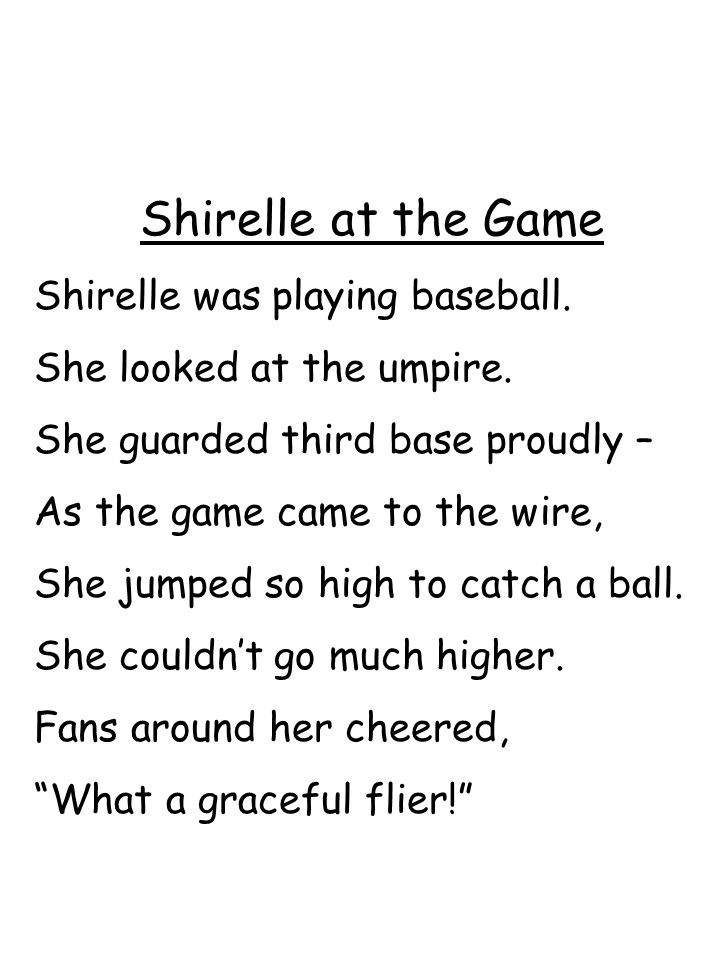 Shirelle at the Game Shirelle was playing baseball. She looked at the umpire. She guarded third base proudly – As the game came to the wire, She jumpe