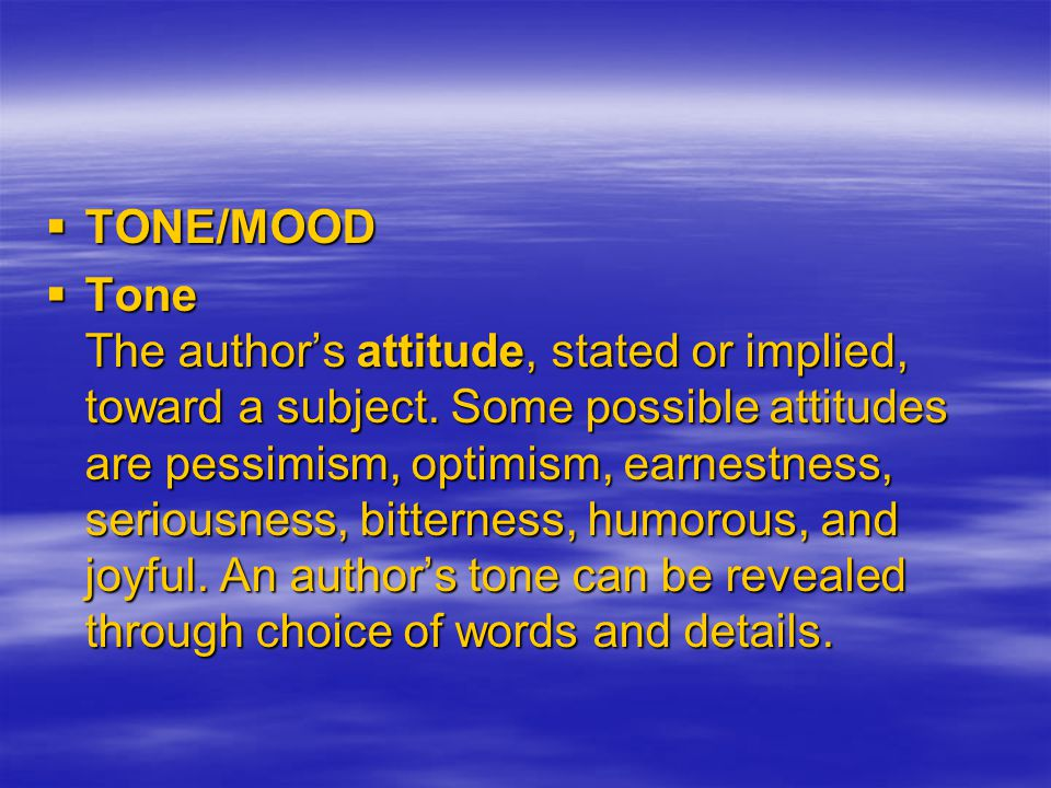  Mood The climate of feeling in a literary work.