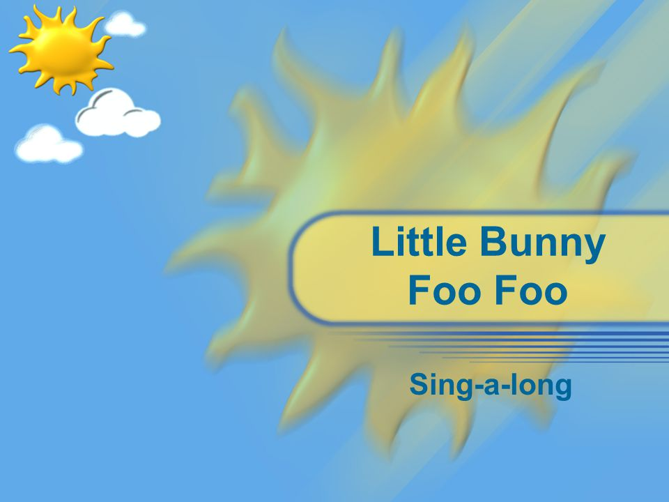 Little Bunny Foo Foo Sing-a-long