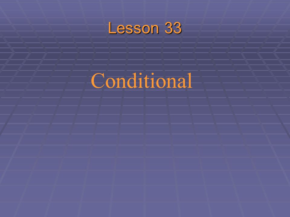 Conditional Lesson 33