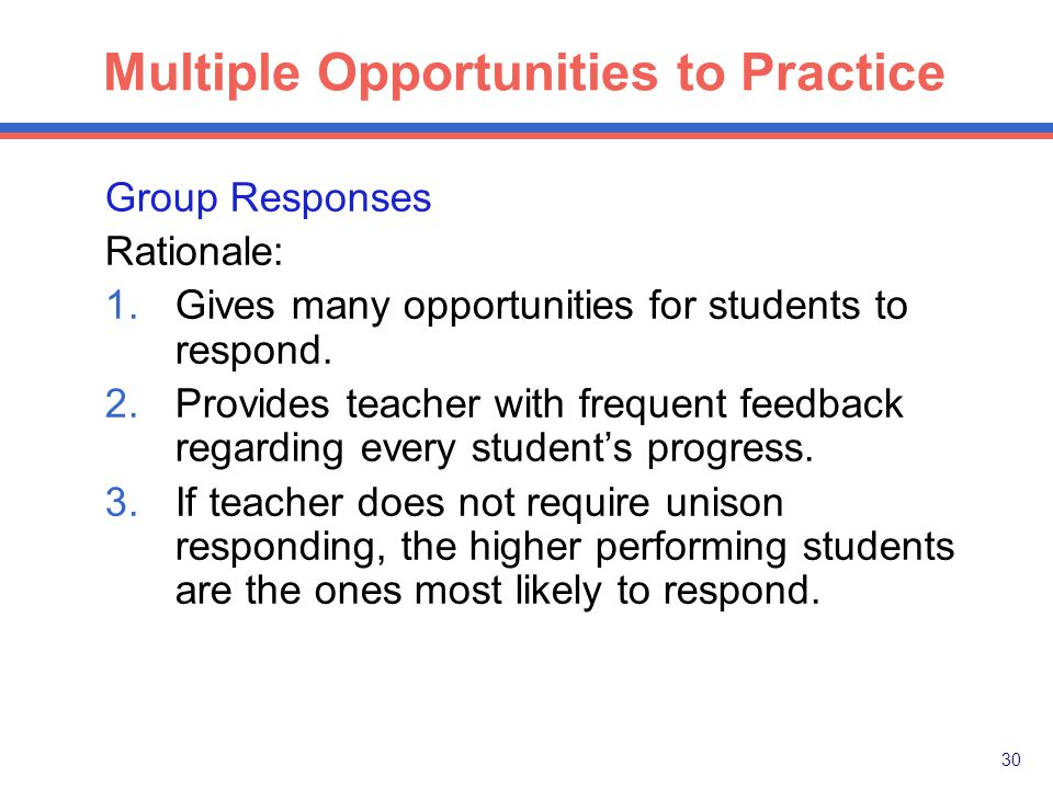 29 4. Instructor provides multiple opportunities for students to practice instructional tasks.