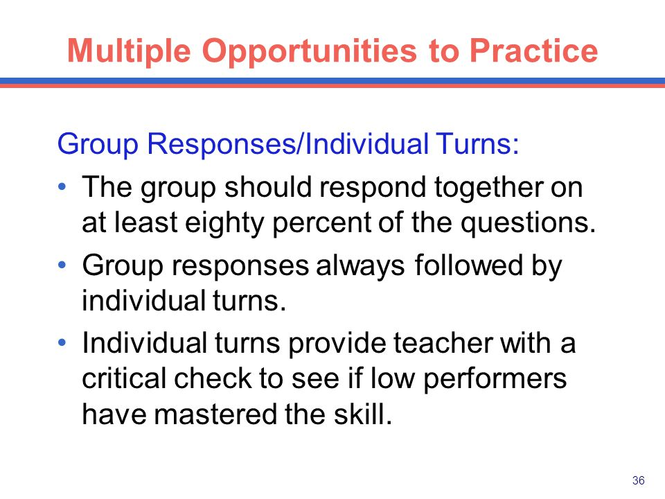 35 Multiple Opportunities to Practice Group Responses Partner Practice on Signaling: 1.