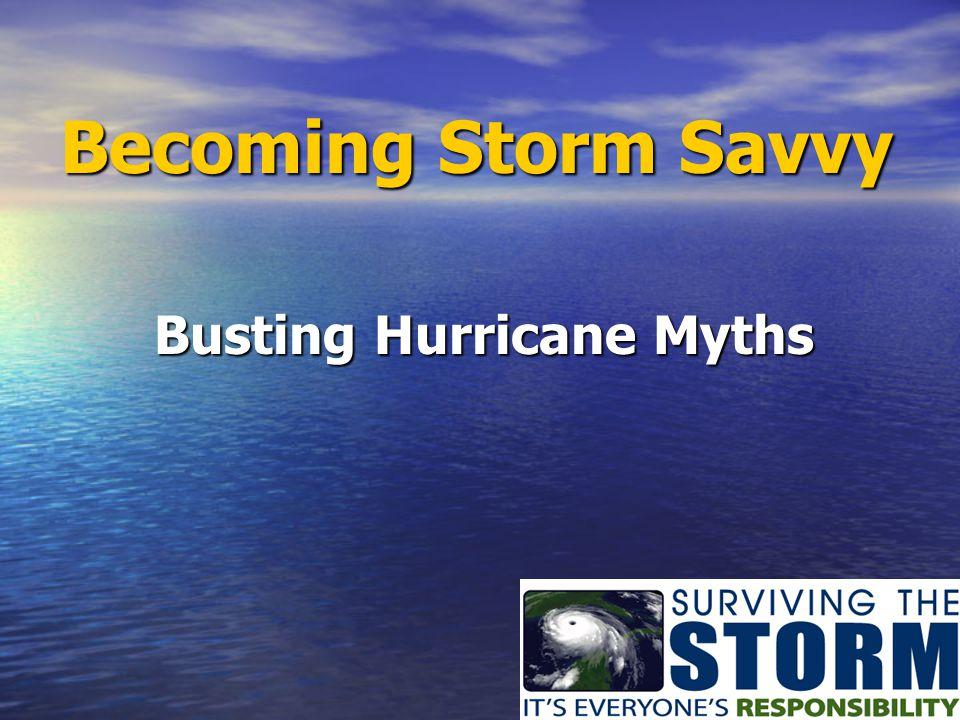 Becoming Storm Savvy Busting Hurricane Myths