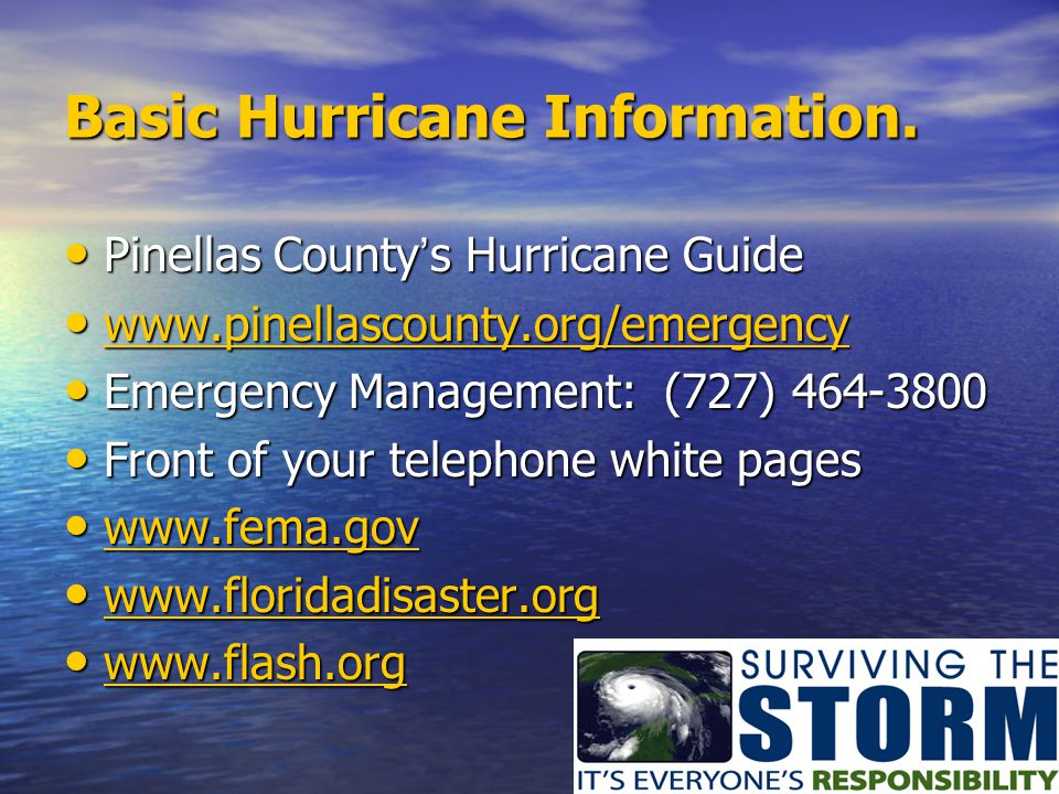Basic Hurricane Information. Pinellas County ' s Hurricane Guide Pinellas County ' s Hurricane Guide www.pinellascounty.org/emergency www.pinellascoun