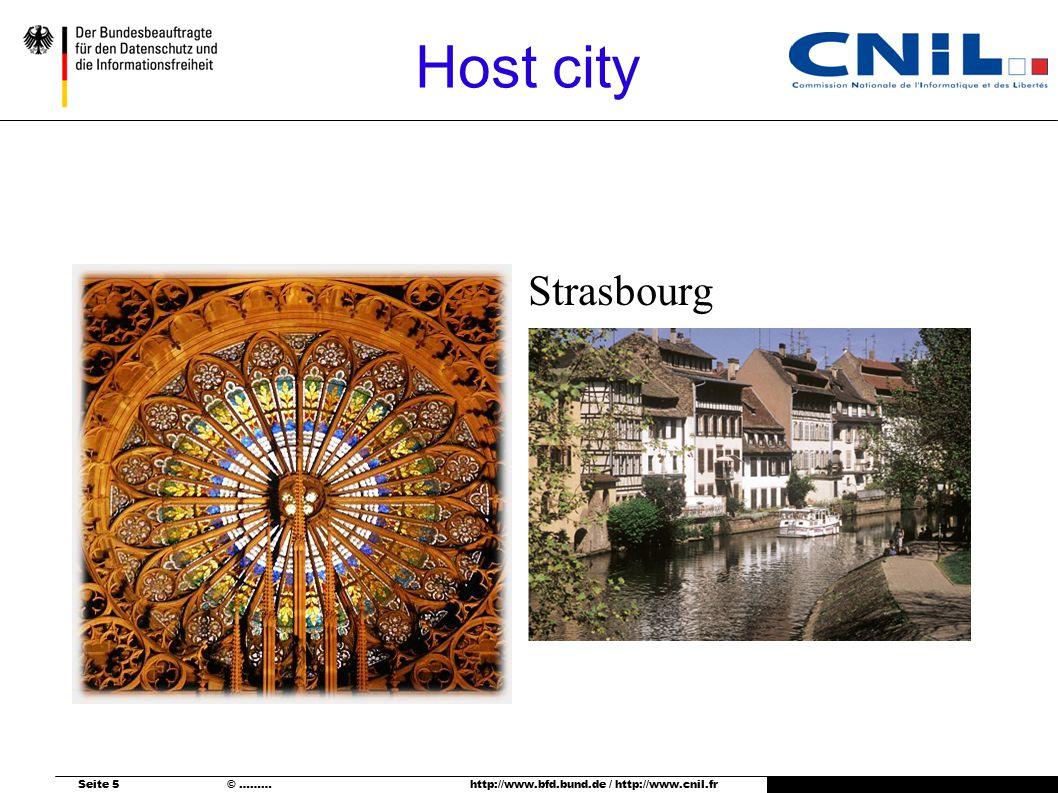 Seite 5 © ……… http://www.bfd.bund.de / http://www.cnil.fr Host city Strasbourg