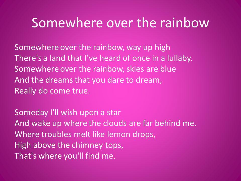 Somewhere over the rainbow, blue birds fly Birds fly over the rainbow Why then, oh why can t I.