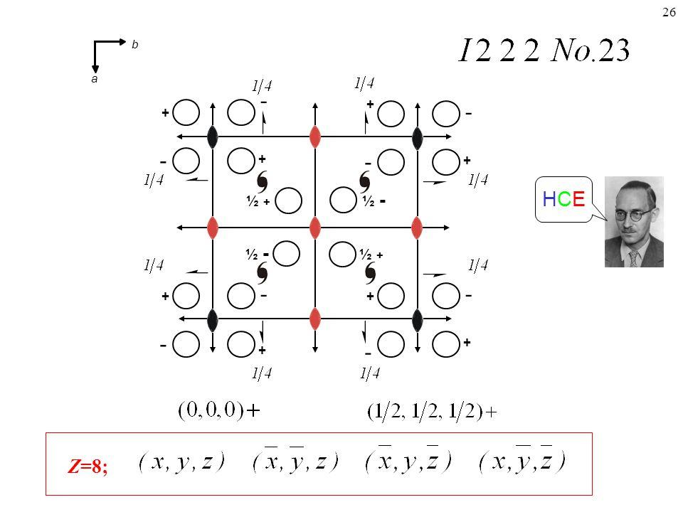 26 Z=8; + - - + + - - + + - - + + - - HCEHCE + ½ - ½ + ½ - b a