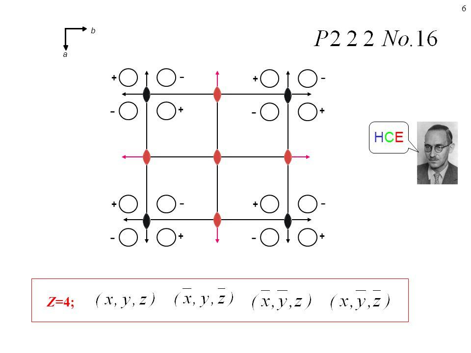 6 Z=4; + + - - + + - - + + - - + + - - HCEHCE b a