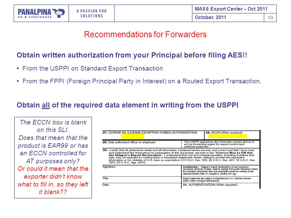 MASS Export Center – Oct 2011 October, 2011 10 Obtain written authorization from your Principal before filing AES!.