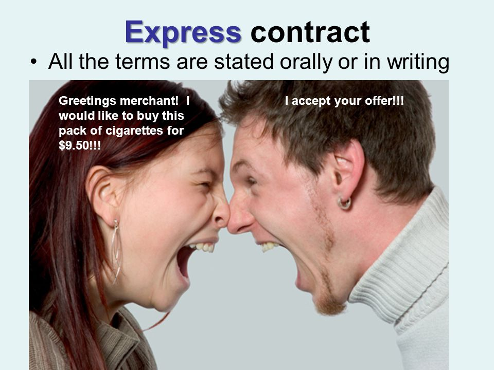 Express Express contract All the terms are stated orally or in writing Greetings merchant.