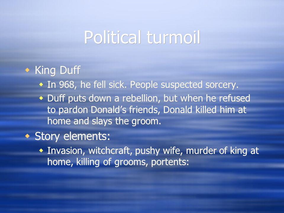 Political turmoil  King Duff  In 968, he fell sick.
