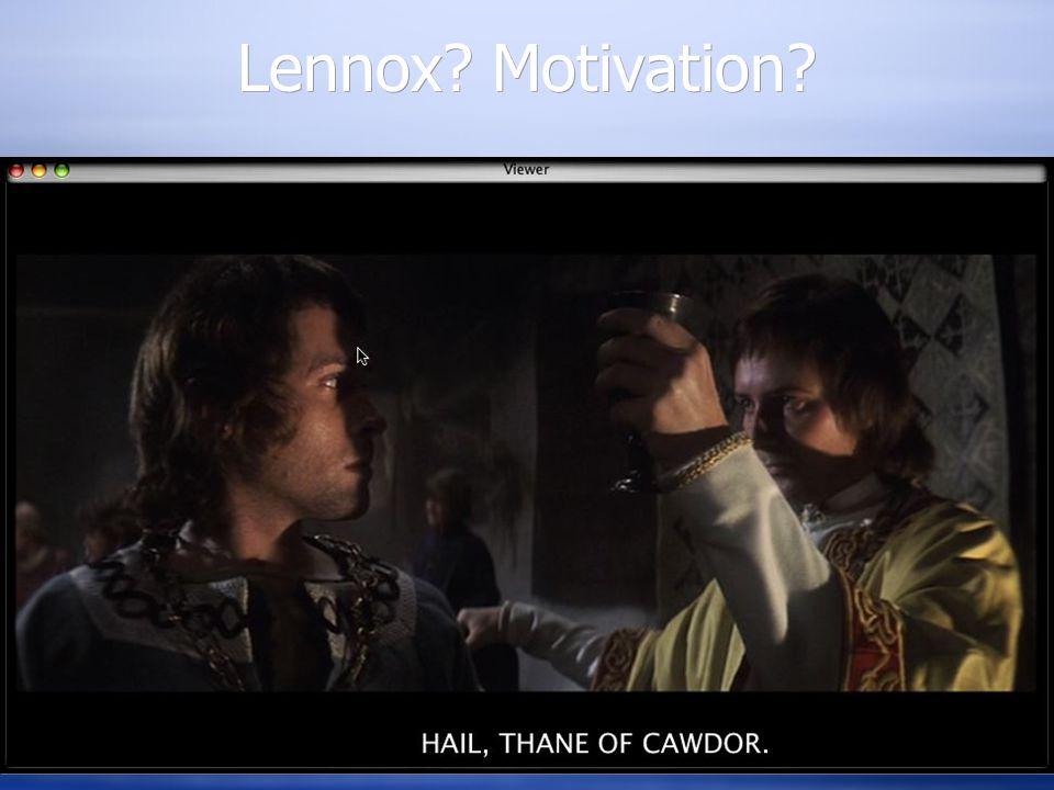 Lennox? Motivation?
