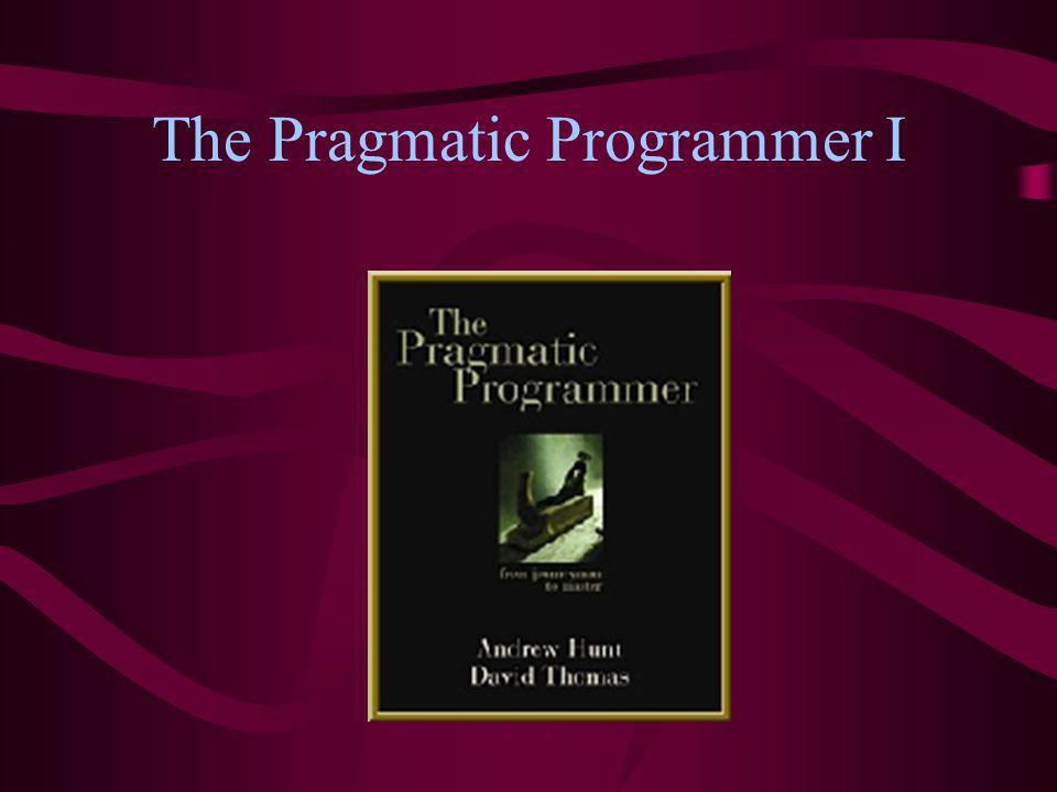 The Pragmatic Programmer I