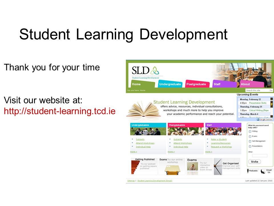 Student Learning Development Thank you for your time Visit our website at: http://student-learning.tcd.ie