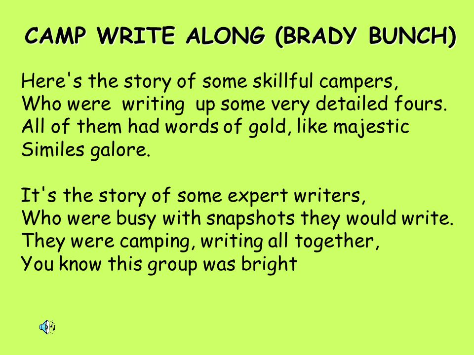 Here's the story of some skillful campers, Who were writing up some very detailed fours. All of them had words of gold, like majestic Similes galore.