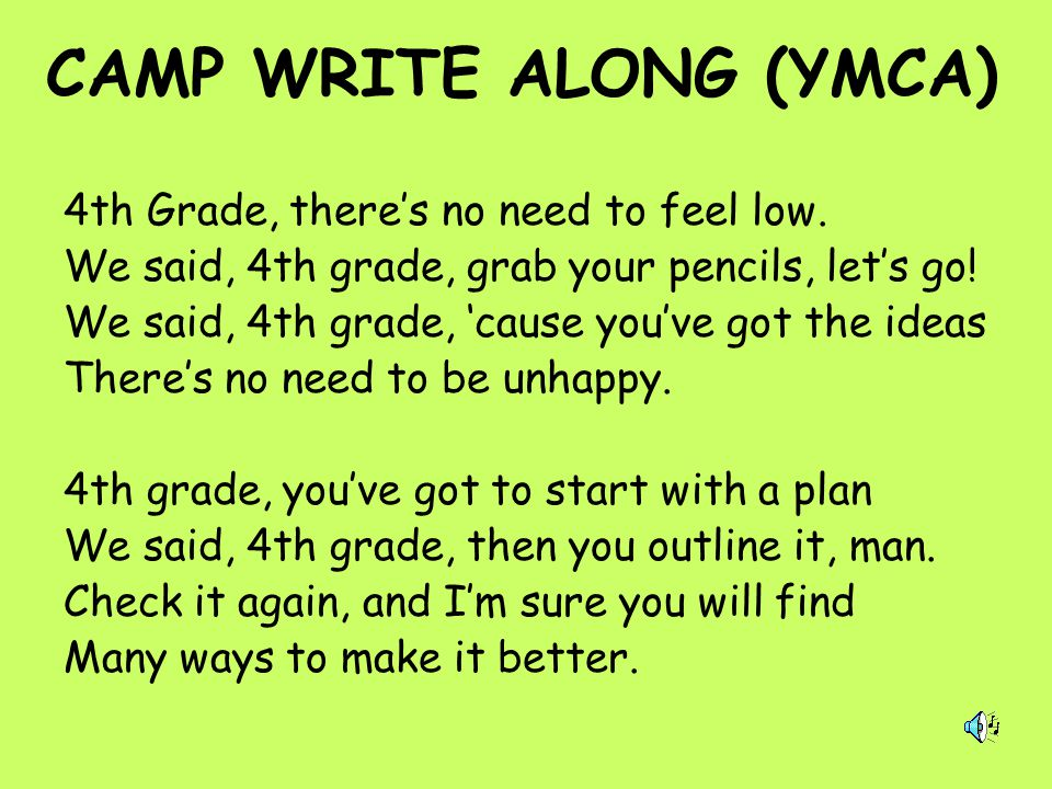 CAMP WRITE ALONG (YMCA) 4th Grade, there's no need to feel low. We said, 4th grade, grab your pencils, let's go! We said, 4th grade, 'cause you've got