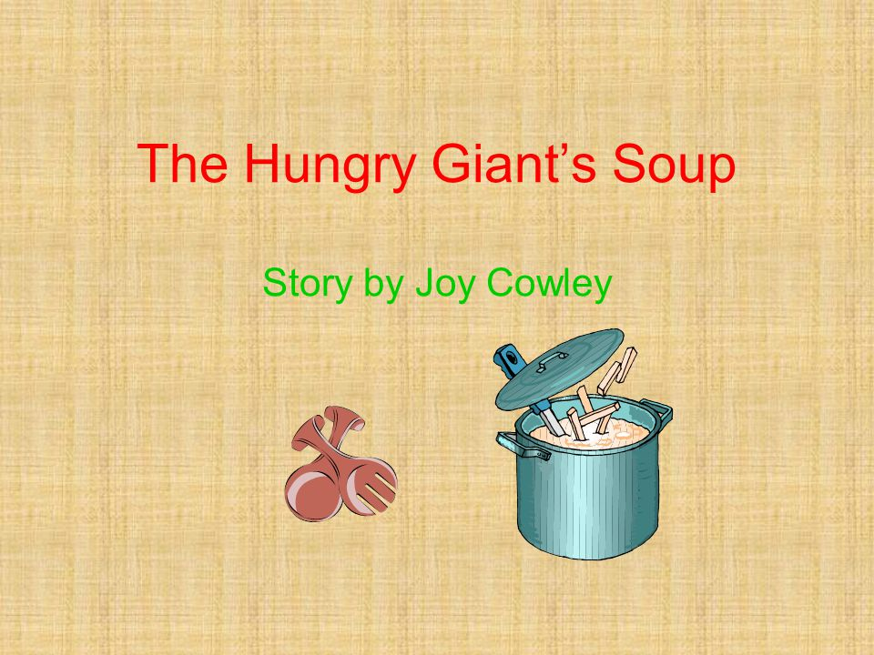 The Hungry Giant's Soup Story by Joy Cowley
