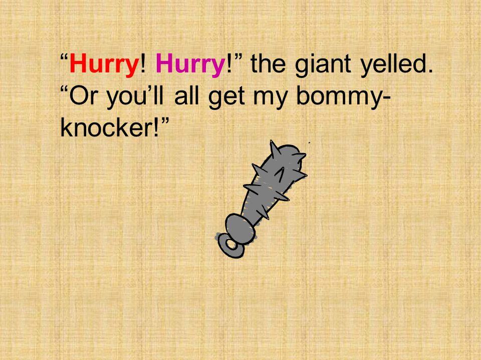 Hey! Where's my bommy-knocker?