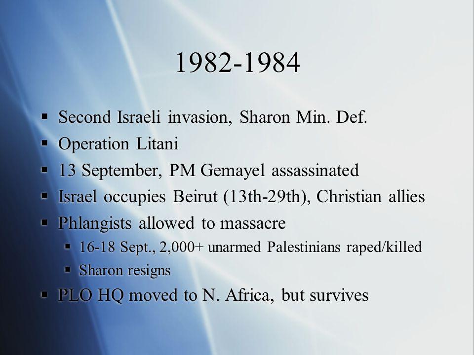 1982-1984  Second Israeli invasion, Sharon Min. Def.