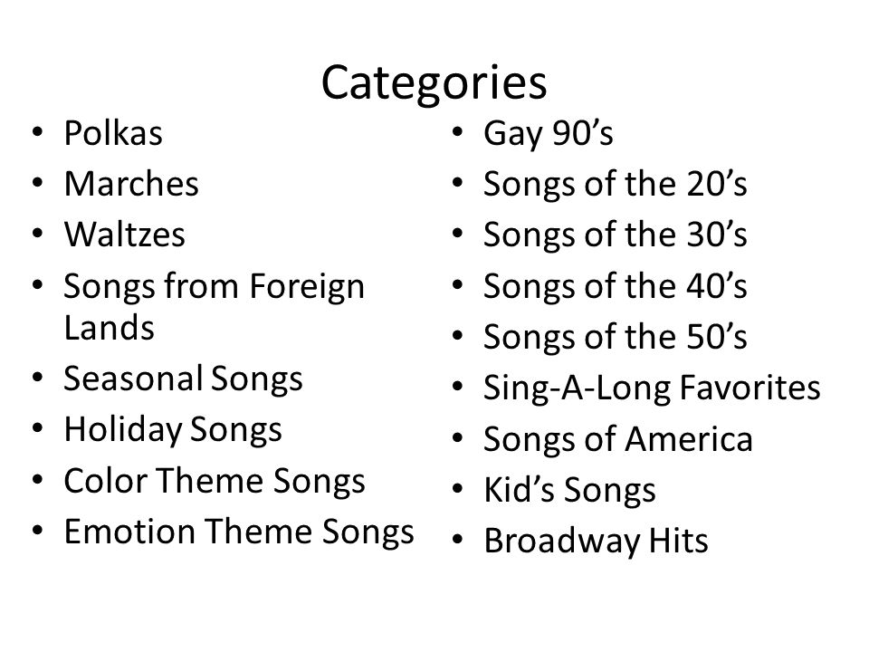 More Songs Work Songs Weather Theme Songs Patriotic Songs Spiritual/Hymns Gospel Bluegrass Ragtime Country & Western Classical & Opera Big Band Blues Dixieland Folk Barbershop Quartet Round Songs Movement Songs