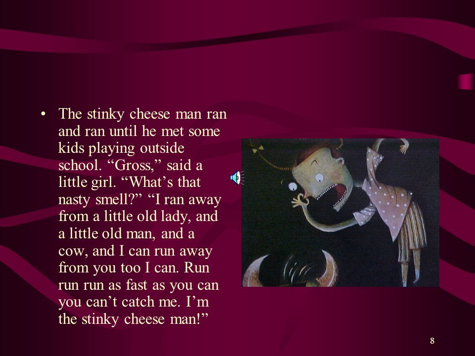 Stinky Cheese Man Quotes 7 The Stinky Cheese Man Ran