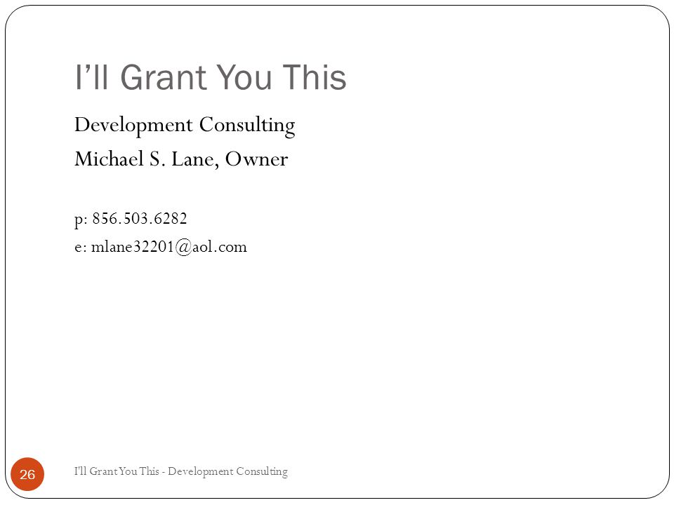 I'll Grant You This I ll Grant You This - Development Consulting 26 Development Consulting Michael S.