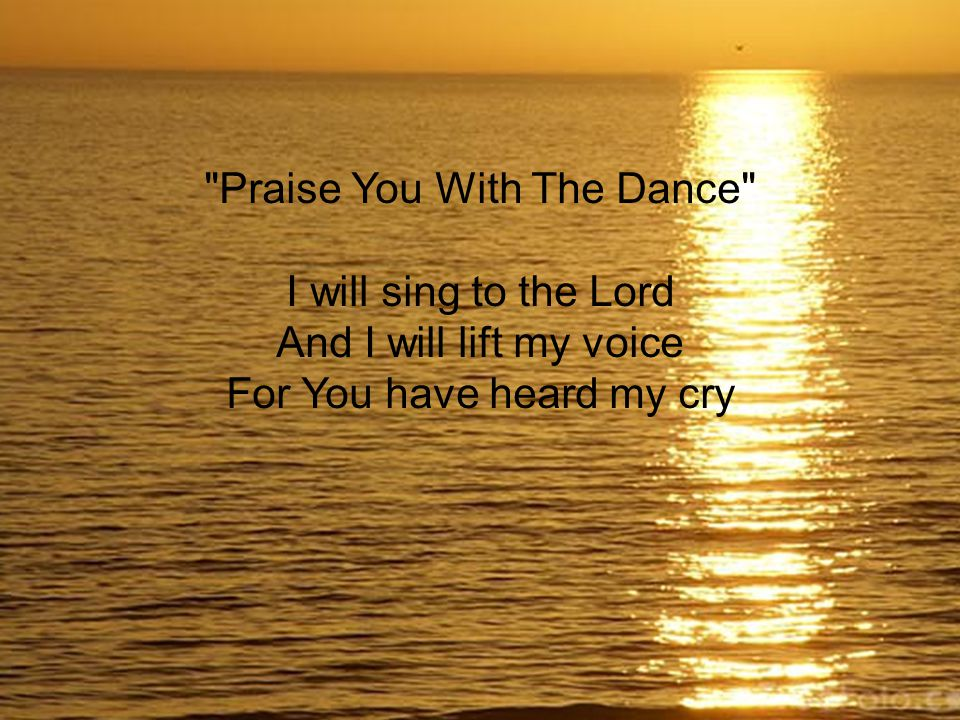 I will sing to the Lord And I will lift my hands For You have brought me out of the pit
