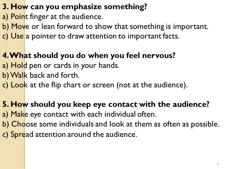 3.How can you emphasize something. a) Point finger at the audience.