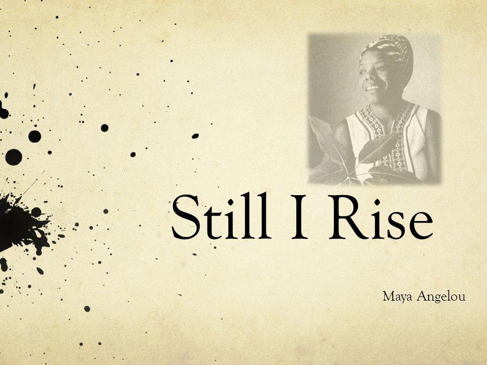 Maya Angelou Still I Rise