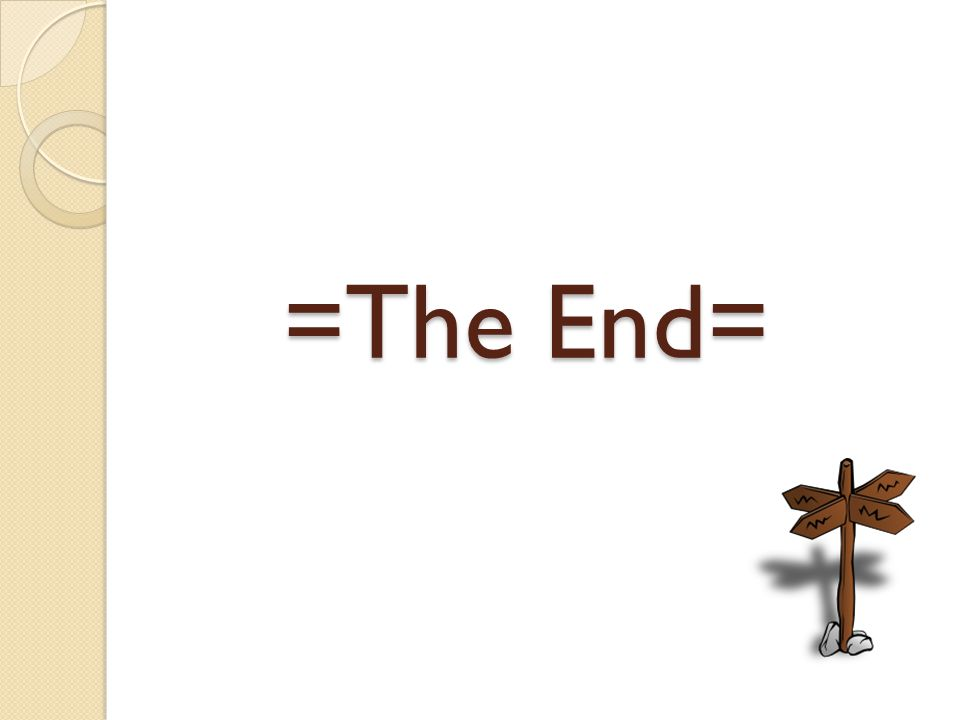 =The End=