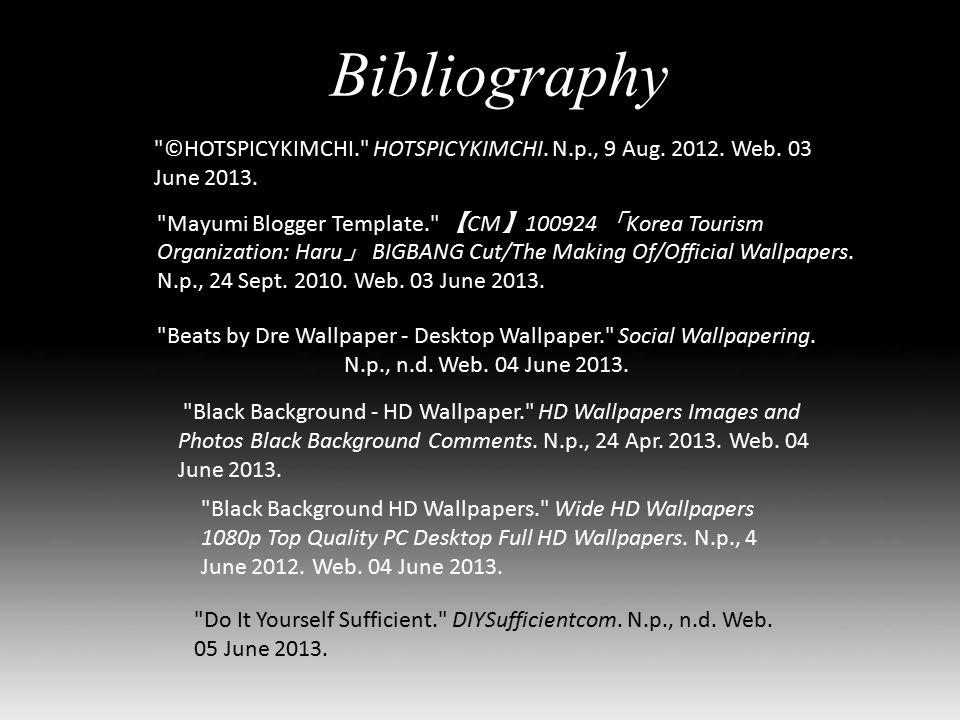 Bibliography ©HOTSPICYKIMCHI. HOTSPICYKIMCHI. N.p., 9 Aug.