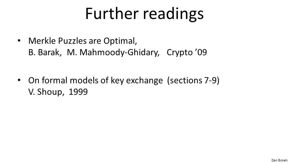 Dan Boneh Further readings Merkle Puzzles are Optimal, B.