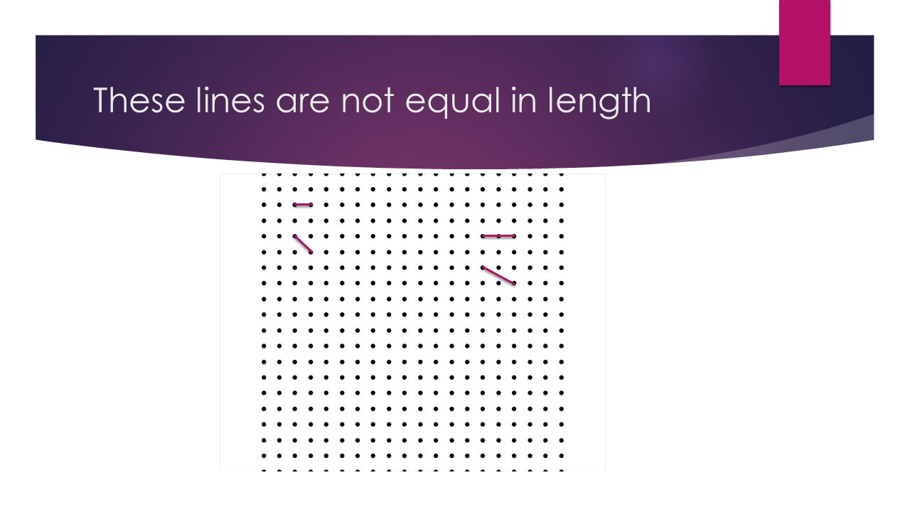 These lines are not equal in length