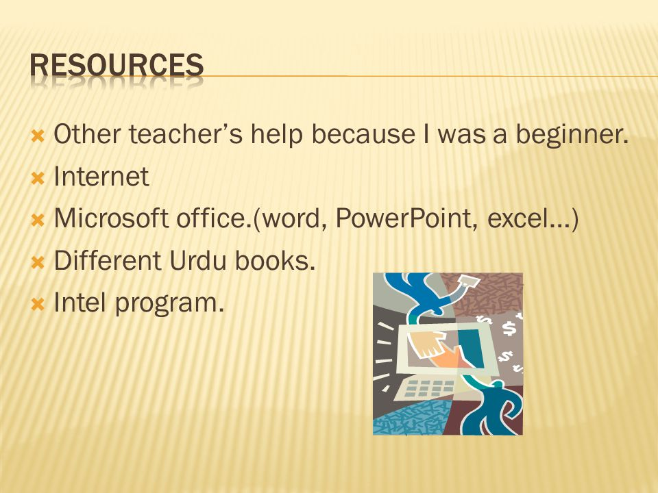  Other teacher's help because I was a beginner.