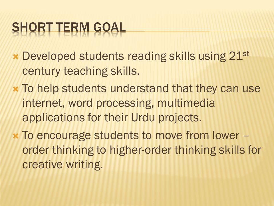  Developed students reading skills using 21 st century teaching skills.