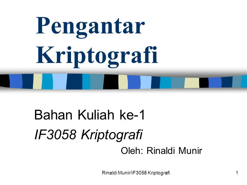 Rinaldi Munir/IF3058 Kriptografi1 Pengantar Kriptografi Bahan Kuliah ke-1 IF3058 Kriptografi Oleh: Rinaldi Munir