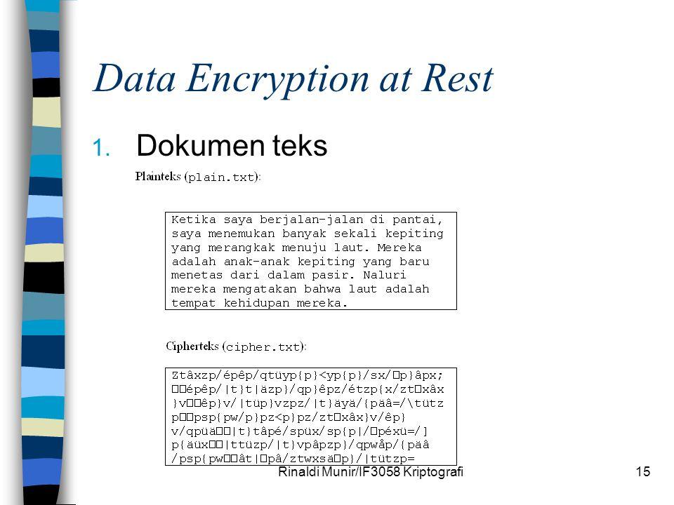 Rinaldi Munir/IF3058 Kriptografi15 Data Encryption at Rest 1. Dokumen teks