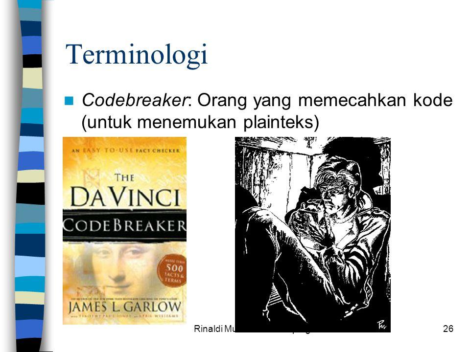 Rinaldi Munir/IF3058 Kriptografi26 Codebreaker: Orang yang memecahkan kode (untuk menemukan plainteks) Terminologi