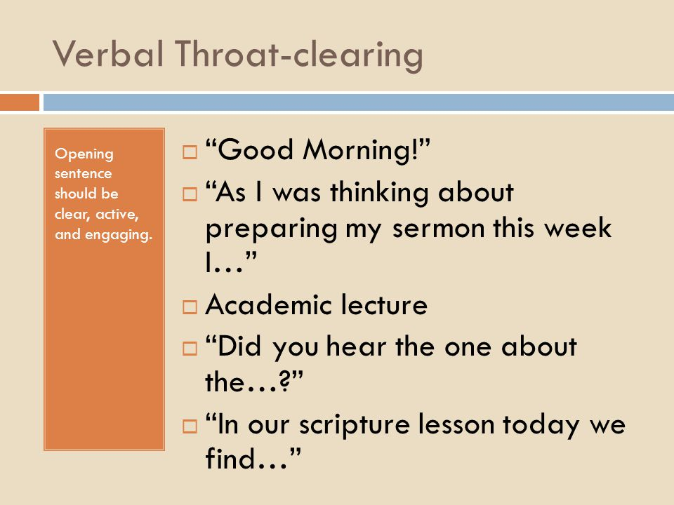 Verbal Throat-clearing Opening sentence should be clear, active, and engaging.