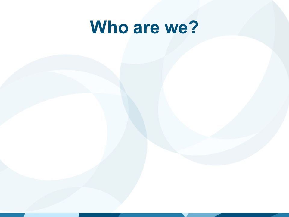 Who are you? How many of you are: Undergraduates MSc students PhD students Others ?