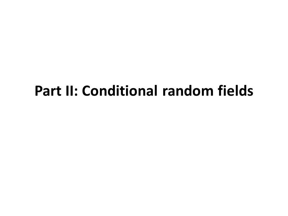 Part II: Conditional random fields