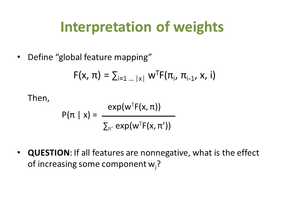 "Interpretation of weights Define ""global feature mapping"" Then, QUESTION: If all features are nonnegative, what is the effect of increasing some compo"